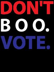 Dont Boo. Vote. | Artistshot