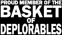 PROUD MEMBER OF THE BASKET OF DEPLORABLES | Artistshot