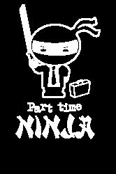 part time ninja | Artistshot