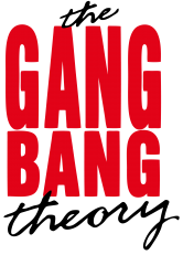 the gang bang theory | Artistshot