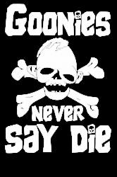 GOONIES NEVER Say DIE | Artistshot
