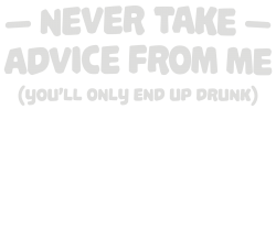 Custom Never Take Advice From Me T-shirt By Mdk Art - Artistshot ec7ec8b28009