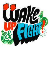 wake up and fight | Artistshot