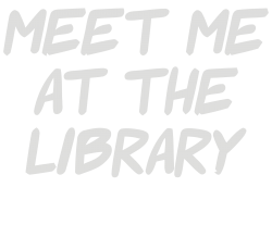 meet me at the library | Artistshot