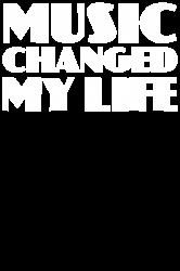 music changed my life | Artistshot