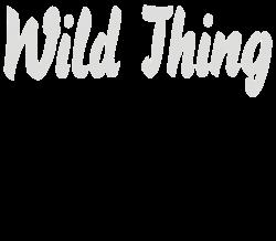 wild thing | Artistshot
