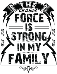 The force is strong in my family... | Artistshot