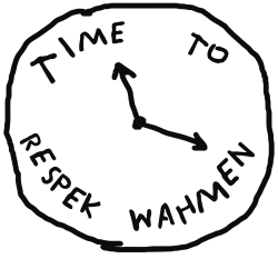 Time To Respek Wahmen | Artistshot