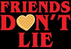 Friends Dont Lie | Artistshot
