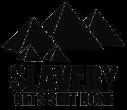 aa1e8e757a91df Slavery Gets Shit Done T-shirt Designed By Denz