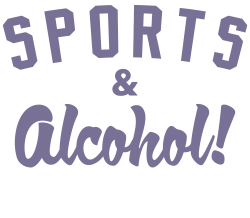 sports and alcohol! | Artistshot