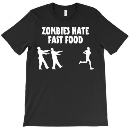 Zombies Hate Fast Food T-shirt Designed By Secreet