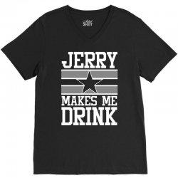 jerry makes me drink dallas cowboys V-Neck Tee   Artistshot