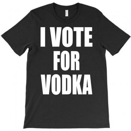 I Vote For Vodka T-shirt Designed By S4poolart
