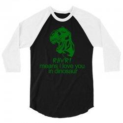 rawr means i love you in dinosaur 3/4 Sleeve Shirt | Artistshot