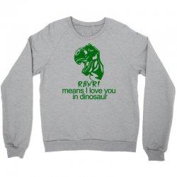 rawr means i love you in dinosaur Crewneck Sweatshirt | Artistshot