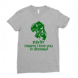 rawr means i love you in dinosaur Ladies Fitted T-Shirt   Artistshot