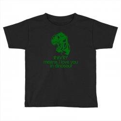 rawr means i love you in dinosaur Toddler T-shirt | Artistshot