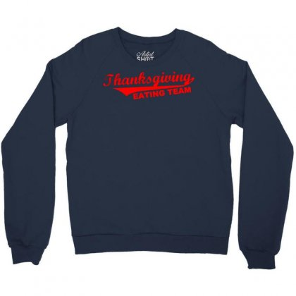 Thanksgiving Eating Team Crewneck Sweatshirt Designed By Meid4_art