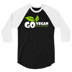 go vegan and saves animals 3/4 Sleeve Shirt | Artistshot