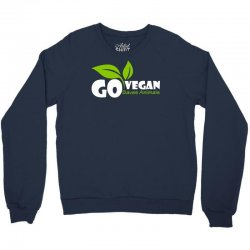 go vegan and saves animals Crewneck Sweatshirt | Artistshot