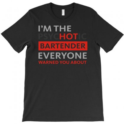 Psychotic Bartender T-shirt Designed By Nurhidayat05
