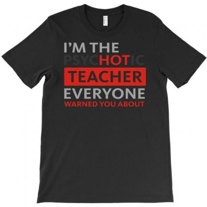 Psychotic Teacher T-shirt Designed By Nurhidayat05