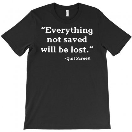 Quit Screen T-shirt Designed By Nurhidayat05