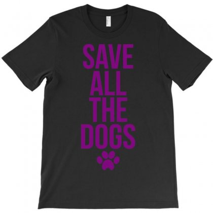 Save All The Dogs T-shirt Designed By Nurhidayat05