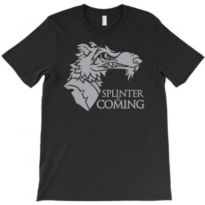 Splinter Is Coming T-shirt Designed By Nurhidayat05