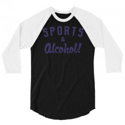 sports and alcohol! 3/4 Sleeve Shirt | Artistshot