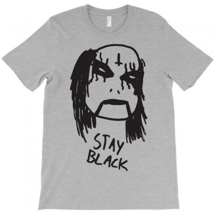 Stay Black T-shirt Designed By Nurhidayat05