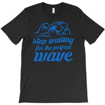 Stop Waiting T-shirt Designed By Nurhidayat05