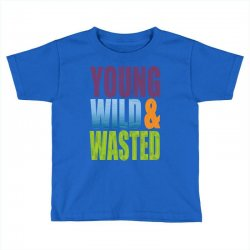 young wild wasted Toddler T-shirt | Artistshot