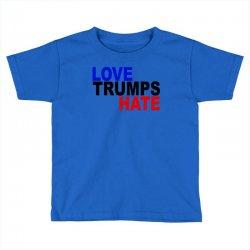 love trumps hate vote for hillary Toddler T-shirt | Artistshot