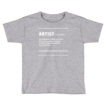 Artist Noun Toddler T-shirt Designed By Designbysebastian