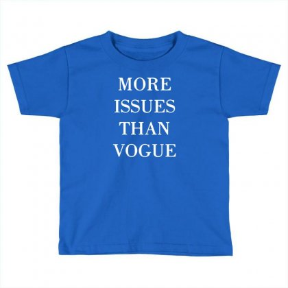 More Issues Than Vogue Toddler T-shirt Designed By Gematees