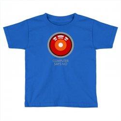 computer says no funny geek game Toddler T-shirt | Artistshot