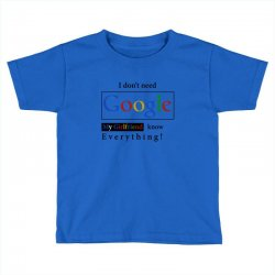 d6fa3ff16 I Don't Need Google My Girlfriend Knows Everything T Shirt Funny Tshirt Gift  For
