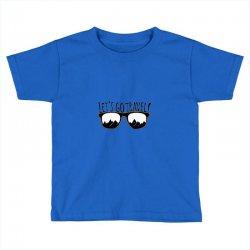 Let's go the Travel Toddler T-shirt | Artistshot