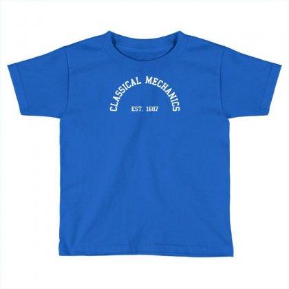 Classical Mechanics   Est Toddler T-shirt Designed By Gematees