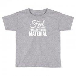 funny tshirts   i love it when my boyfriend Toddler T-shirt | Artistshot