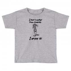 i don't suffer from insanity Toddler T-shirt | Artistshot