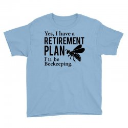 Yes I have a Retirement Plan Youth Tee   Artistshot