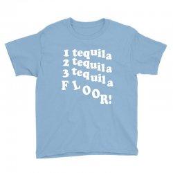 1 tequila 2 tequila 3 tequila floor Youth Tee | Artistshot