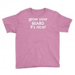 grow your beard it's nice Youth Tee | Artistshot