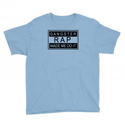 gangster rap made me do it Youth Tee | Artistshot