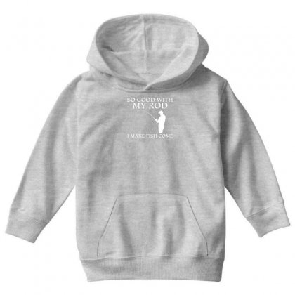 So Good With My Rod I Make Fish Come Youth Hoodie Designed By Gematees