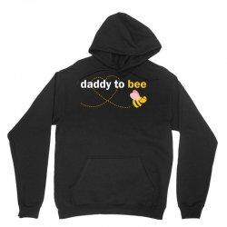 Daddy To Bee Unisex Hoodie | Artistshot