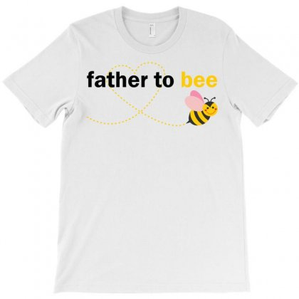 Father To Bee T-shirt Designed By Designbysebastian